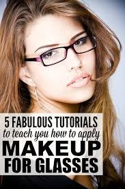 5 tutorials to teach you how apply makeup for gles