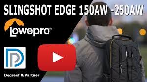 <b>Lowepro Slingshot Edge</b> 150 AW en 250 AW Slingbag - YouTube