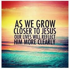 As we grow closer to Jesus quotes jesus life faith christian ...
