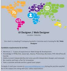 ui ux designer job vacancy in sri lanka knowledge in html css javascript jquery photoshop illustrator php wordpress joomla ability to work independently and