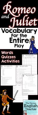 romeo and juliet vocabulary words activities and quizzes bundle this romeo and juliet vocabulary packet includes vocabulary for the entire play words definitions