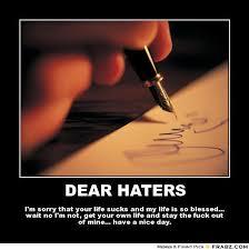 Dear haters ... - Meme Generator Posterizer via Relatably.com