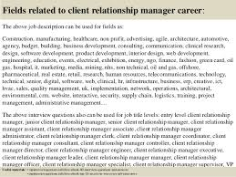 top  client relationship manager interview questions and answers       fields related to client relationship