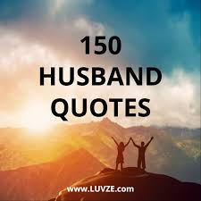 150 Best Husband Quotes and Sayings (Sweet & Thoughtful)