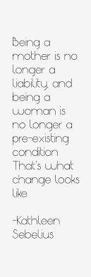 Kathleen Sebelius Quotes. QuotesGram via Relatably.com