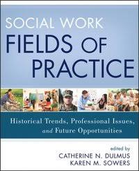 <b>Social</b> Work Fields of Practice - <b>Dulmus Catherine N Dulmus</b> ...
