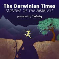 Eulerity Presents The Darwinian Times: Survival Of The Nimblest
