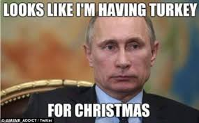 Vladimir Putin and Turkey memes appear online on Thanksgiving ... via Relatably.com