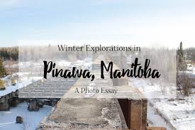 photo essay winter explorations in pinawa manitoba brittany pinawa is a small town located close to the eastern edge of the canadian prairie province of manitoba near whiteshell provincial park