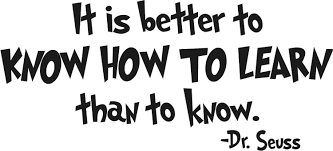 willingness to learn quotes like success dr seuss quotes its better to learn how to know