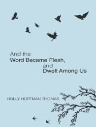 And the Word Became Flesh by <b>Holly Hoffman Thomas</b> - Book ...