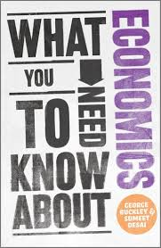 What <b>You</b> Need to Know about Economics by George Buckley ...