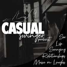 Casual Swinger - A Swinging Lifestyle Podcast