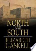 <b>North</b> and South - <b>Elizabeth Cleghorn Gaskell</b> - Google Books