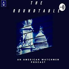 The American Watchmen Roundtable