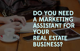 do you need a marketing assistant for your real estate business