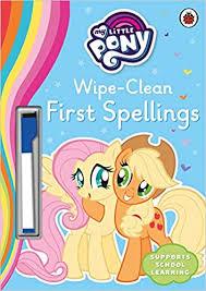 <b>My Little Pony</b> - Wipe-Clean <b>First</b> Spellings: Amazon.co.uk: My Little ...