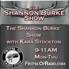 The Shannon Burke Show w/ Kara Stockton