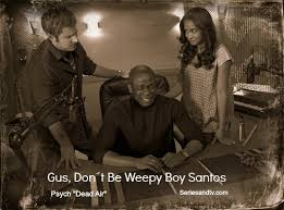 Gus Don´t be Weepy Boy Santos. Click on to see the complete list ... via Relatably.com