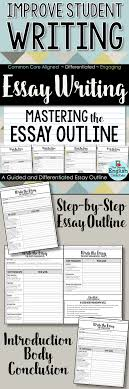 essay writing mastering the essay outline guided guide students step by step through the essay writing process this guided essay outline this outline is ideal for high school english and middle