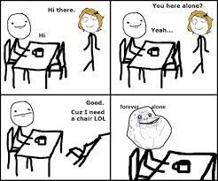 Forever Alone Meme: Chair | Just Memes via Relatably.com