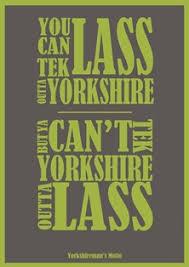Yorkshire Lass motto3 – Copy | Charlotte MacRae via Relatably.com