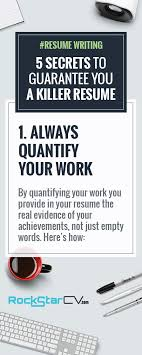 RESUME WRITING ADVICE      Always quantify your work A great resume tells