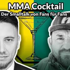 MMA Cocktail # Der MMA Smalltalk von Fans für Fans mit Toni und Marcello