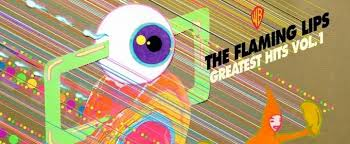 The <b>Flaming Lips</b> Set To Release <b>Greatest</b> Hits Volume 1 on 6/1