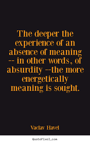Vaclav Havel picture sayings - The deeper the experience of an ... via Relatably.com