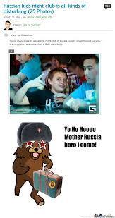 Mother Russia Here I Come by sheez - Meme Center via Relatably.com