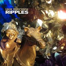 <b>Ripples</b> by <b>Ian Brown</b> on Spotify