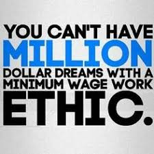Work ethic, Hard work and Hard work pays off on Pinterest Your work ethic has to meet the mark of your goals. If you set your dreams high but never build a ladder to reach them, then all you can do is stare ...