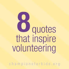 8 Quotes that encourage Volunteers and Volunteer Work - Raising ...