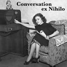 Conversation ex Nihilo