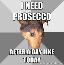 I need prosecco after a day like today - Depressed Dog | Meme ... via Relatably.com