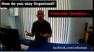 how do you stay organized interview question interview question