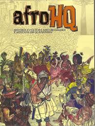 Image result for Afro HQ - história e cultura afro-brasileira e africana em quadrinhos