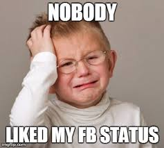 "When your Facebook status doesn't get ""liked"". Haha - Imgflip via Relatably.com"
