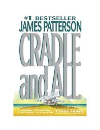 Cradle and All - <b>Patterson James</b>