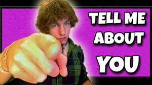 tell me about you pwetty pwease tell me about you pwetty pwease