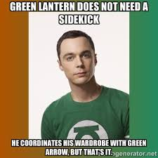 Green lantern does not need a sidekick he coordinates his wardrobe ... via Relatably.com