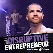 The Disruptive Entrepreneur
