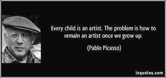 Image result for picasso quote every child is born an artist
