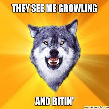 they see me growling via Relatably.com