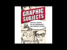 detail for autobiogra graphic subjects critical essays on autobiography and graphic novels wisconsin studies in autobiogra