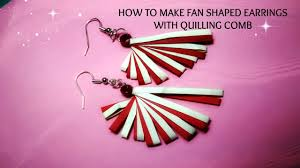 HOW TO MAKE <b>FAN SHAPED EARRINGS</b> WITH QUILLING COMB ...