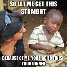 Skeptical 3rd World Kid | Meme Generator via Relatably.com