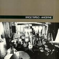 <b>Uncle Tupelo</b> – <b>Anodyne</b> Lyrics   Genius Lyrics