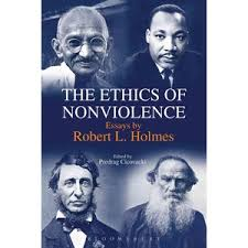 essay on violence and nonviolence   essay the ethics of nonviolence essays by robert l holmes in